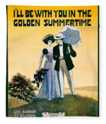 1908 - I'll Be With You In The Golden Summertime - Lew Bonner And J.j. Bachman - Sheet Music - Color Fleece Blanket