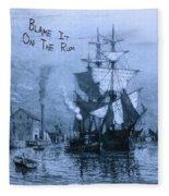 Blame It On The Rum Schooner Fleece Blanket