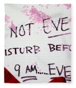 Do Not Ever Disturb Fleece Blanket