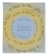 A Day In The Life 3 Fleece Blanket
