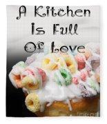 A Kitchen Is Full Of Love 14 Fleece Blanket