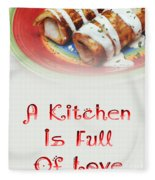 A Kitchen Is Full Of Love 2 Fleece Blanket