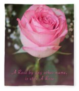 A Rose By Any Other Name Is Still A Rose Fleece Blanket
