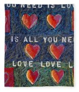 All You Need Is Love 2 Fleece Blanket