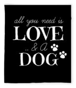 All You Need Is Love And A Dog Fleece Blanket