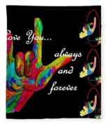 I Love You Always And Forever Fleece Blanket