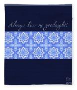 Always Kiss Me Goodnight Blue Fleece Blanket