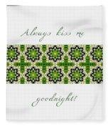 Always Kiss Me Goodnight Green 2 Fleece Blanket