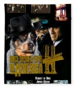 Australian Cattle Dog Art Canvas Print - Once Upon A Time In America Movie Poster Fleece Blanket