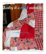 Baby It's Cold Outside Quilt  Fleece Blanket