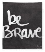 Be Brave Fleece Blanket