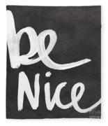 Be Nice Fleece Blanket