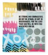 Be Strong And Courageous- Contemporary Scripture Art Fleece Blanket