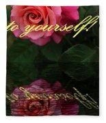 Be True To Yourself Rose Reflection Fleece Blanket