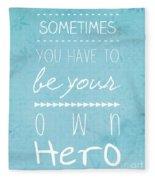Be Your Own Here Fleece Blanket