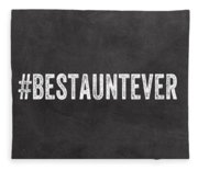Best Aunt- Greeting Card Fleece Blanket