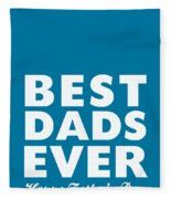 Best Dads Ever- Father's Day Card Fleece Blanket by Linda Woods
