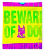 Beware Of Dog Fleece Blanket