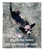 Black Chihuahua Dog Its You That Makes The Mountains And Rivers More Beautiful. Fleece Blanket