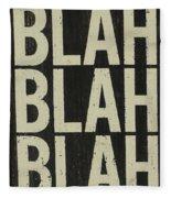 Blah Blah Blah Fleece Blanket