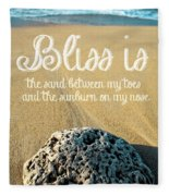 Bliss Is Sand Between My Toes And The Sunburn On My Nose Fleece Blanket