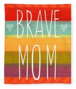 Brave Mom - Colorful Greeting Card Fleece Blanket