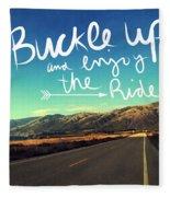 Buckle Up And Enjoy The Ride Fleece Blanket