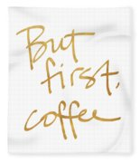 But First, Coffee Fleece Blanket
