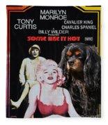 Cavalier King Charles Spaniel Art -some Like It Hot Movie Poster Fleece Blanket