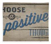 Choose A Positive Thought Fleece Blanket