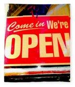 Come In We're Open Fleece Blanket