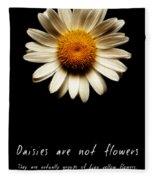 Daisies Are Not Flowers Fractal Version Fleece Blanket
