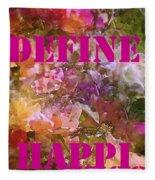 Define Happiness Fleece Blanket