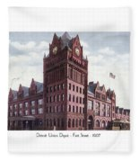 Detroit - Union Depot - Fort Street - 1907 Fleece Blanket