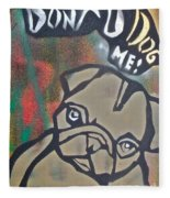 Don't You Dog Me 1 Fleece Blanket
