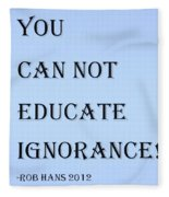 Educate Quote In Cyan Fleece Blanket