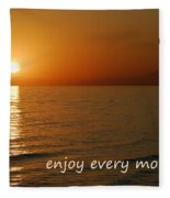 Enjoy Every Moment... Fleece Blanket