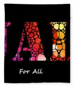 Equality For All - Stone Rock'd Art By Sharon Cummings Fleece Blanket