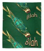 Fish Say Blah Blah Blah Fleece Blanket