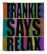 Frankie Says Relax Frankie Goes To Hollywood Fleece Blanket