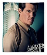Gangster Squad Brolin Fleece Blanket