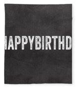 Happy Birthday Card- Greeting Card Fleece Blanket