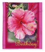 Happy Birthday Hibiscus  Fleece Blanket