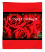 Happy Holidays - Red Roses Green Sparkles - Holiday And Christmas Card Fleece Blanket