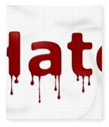 Hate Blood Text Fleece Blanket