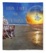 Have Faith In Karma Fleece Blanket