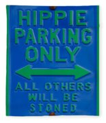Hippie Parking Only Sign Fleece Blanket