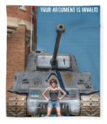 I Have A Tank.  Your Argument Is Invalid Fleece Blanket