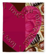 I Love You More Than I Love Chocolate 5 Fleece Blanket