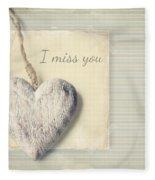 I Miss You Fleece Blanket
